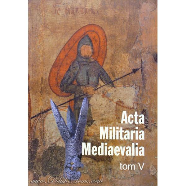 Acta Militaria Mediaevalia, Volume 5