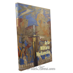 Acta Militaria Mediaevalia 9