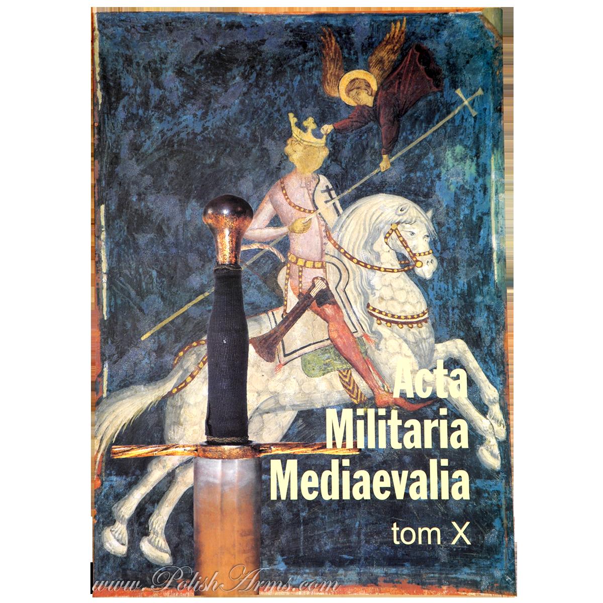 Acta Militaria Mediaevalia 10