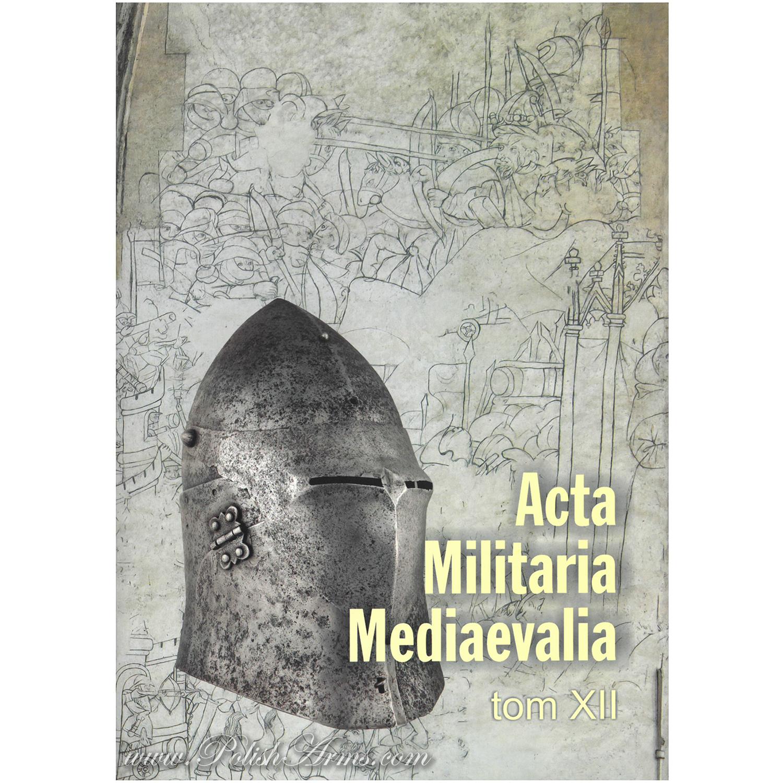Acta Militaria Mediaevalia 12
